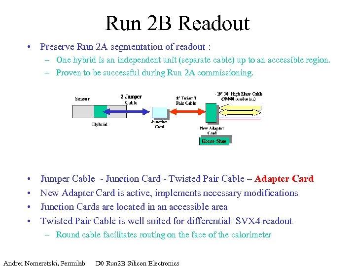 Run 2 B Readout • Preserve Run 2 A segmentation of readout : –
