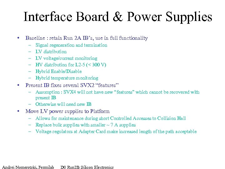 Interface Board & Power Supplies • Baseline : retain Run 2 A IB's, use