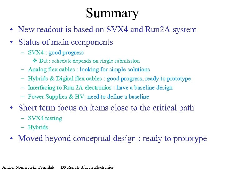 Summary • New readout is based on SVX 4 and Run 2 A system