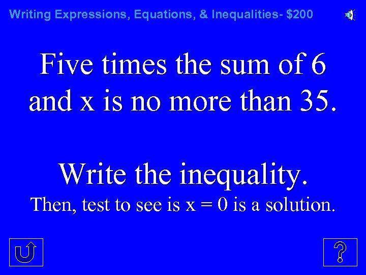 Writing Expressions, Equations, & Inequalities- $200 Five times the sum of 6 and x