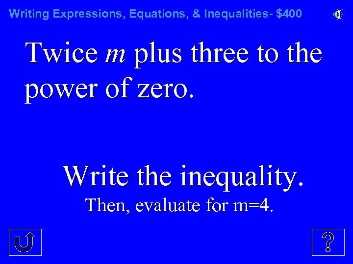 Writing Expressions, Equations, & Inequalities- $400 Twice m plus three to the power of