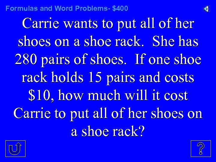 Formulas and Word Problems- $400 Carrie wants to put all of her shoes on