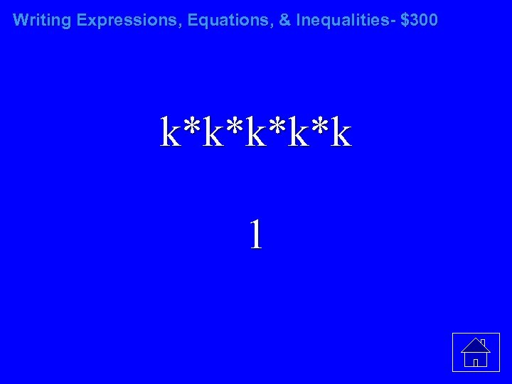 Writing Expressions, Equations, & Inequalities- $300 k*k*k 1