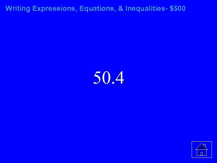 Writing Expressions, Equations, & Inequalities- $500 50. 4