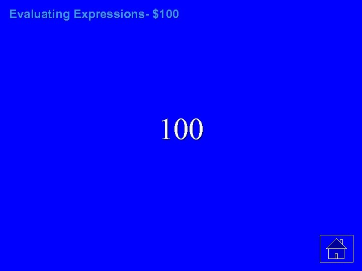Evaluating Expressions- $100