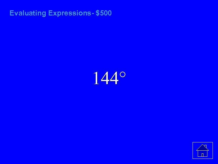 Evaluating Expressions- $500 144°