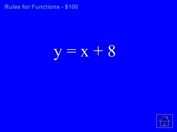 Rules for Functions - $100 y=x+8