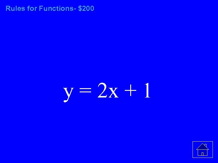 Rules for Functions- $200 y = 2 x + 1