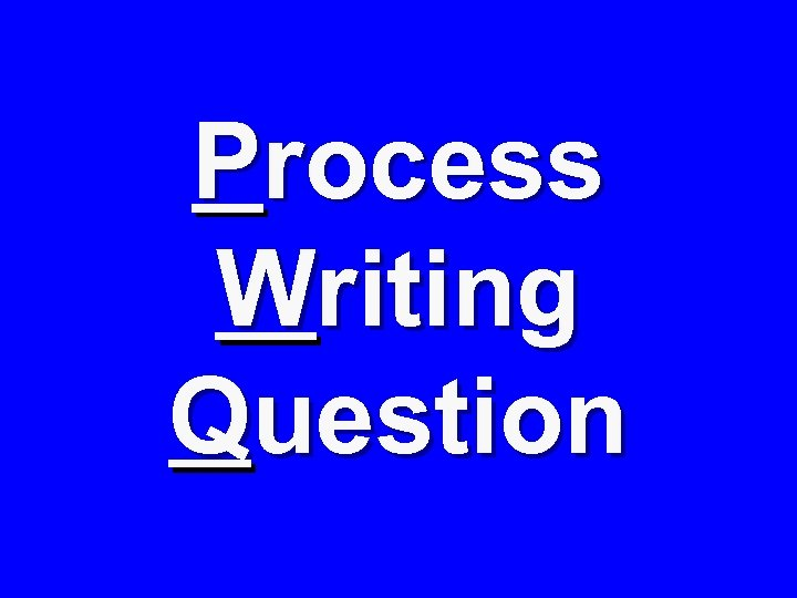 Process Writing Question