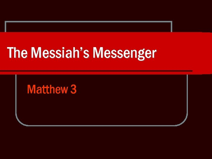 The Messiah's Messenger Matthew 3
