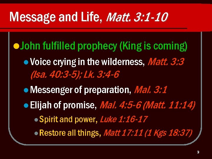 Message and Life, Matt. 3: 1 -10 l John fulfilled prophecy (King is coming)