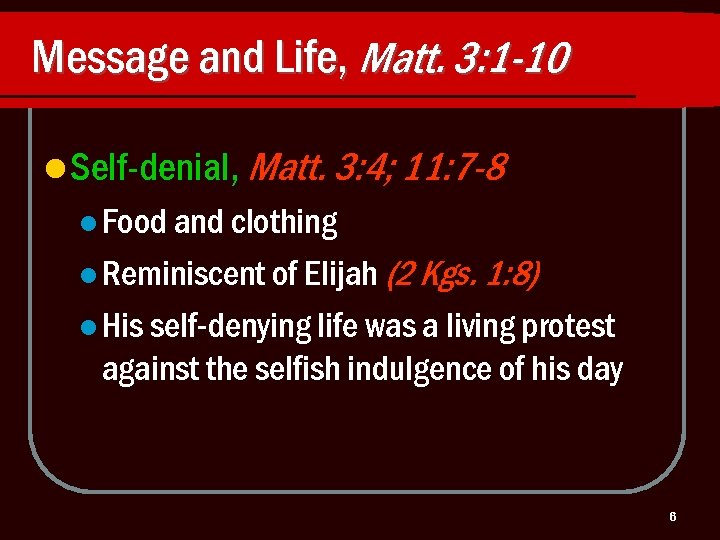 Message and Life, Matt. 3: 1 -10 l Self-denial, Matt. 3: 4; 11: 7