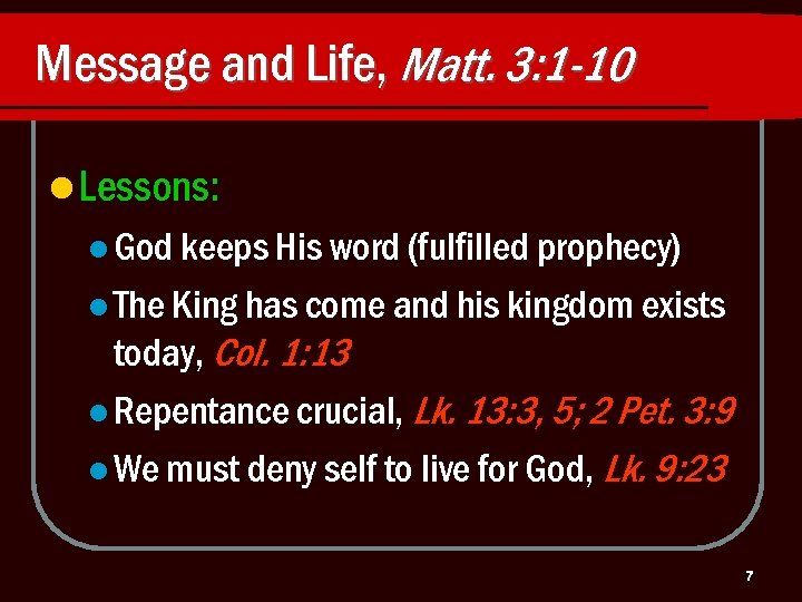 Message and Life, Matt. 3: 1 -10 l Lessons: l God keeps His word