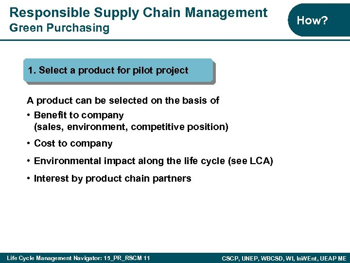 Responsible Supply Chain Management Green Purchasing How? 1. Select a product for pilot project