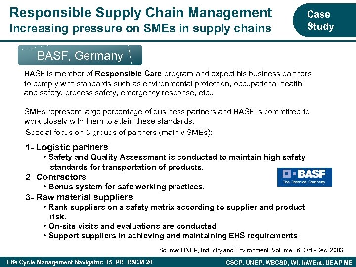 Responsible Supply Chain Management Increasing pressure on SMEs in supply chains Case Study BASF,