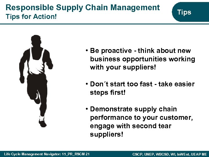 Responsible Supply Chain Management Tips for Action! Tips • Be proactive - think about