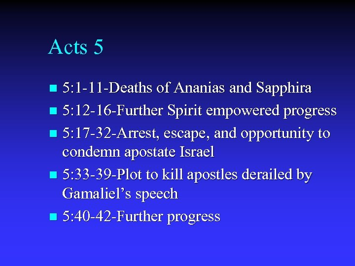 Acts 5 5: 1 -11 -Deaths of Ananias and Sapphira n 5: 12 -16