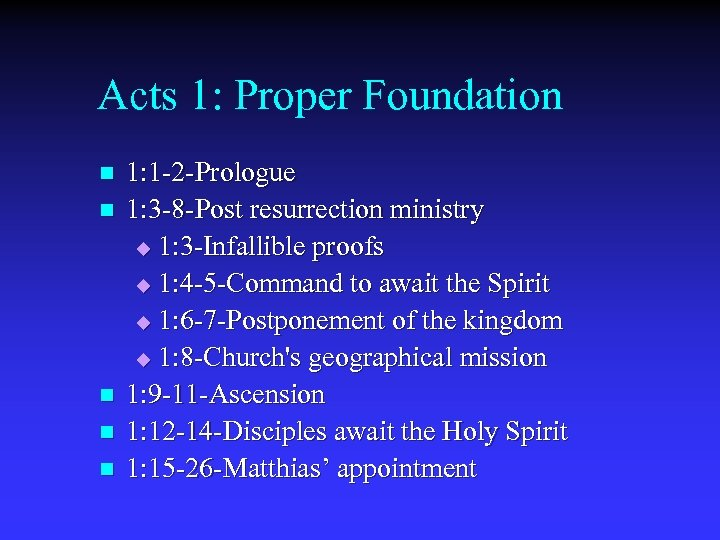 Acts 1: Proper Foundation n n 1: 1 -2 -Prologue 1: 3 -8 -Post