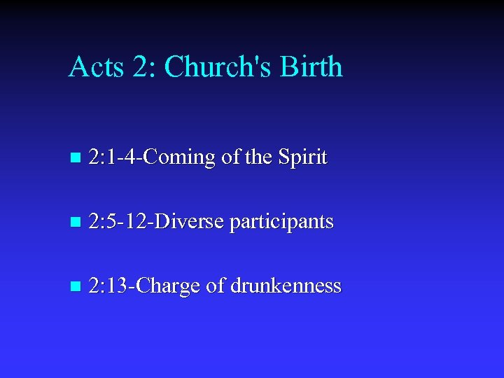 Acts 2: Church's Birth n 2: 1 -4 -Coming of the Spirit n 2: