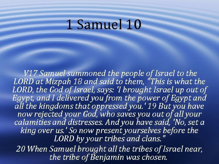 1 Samuel 10 V 17 Samuel summoned the people of Israel to the LORD