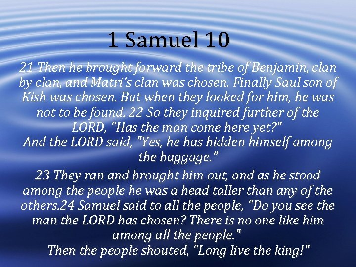 1 Samuel 10 21 Then he brought forward the tribe of Benjamin, clan by