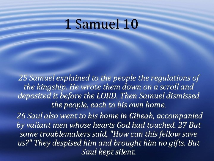1 Samuel 10 25 Samuel explained to the people the regulations of the kingship.