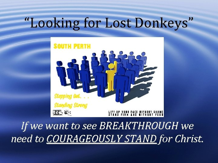 """""""Looking for Lost Donkeys"""" If we want to see BREAKTHROUGH we need to COURAGEOUSLY"""