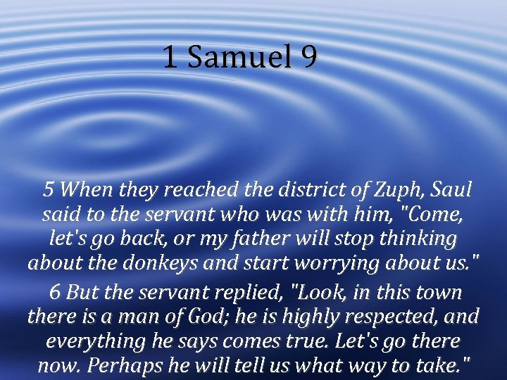 1 Samuel 9 5 When they reached the district of Zuph, Saul said to