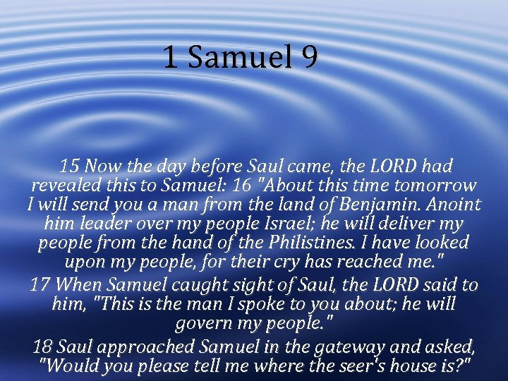 1 Samuel 9 15 Now the day before Saul came, the LORD had revealed