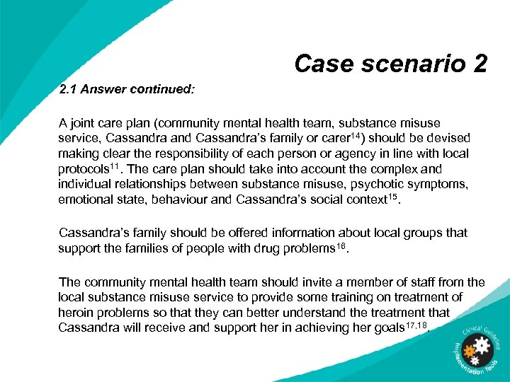 Case scenario 2 2. 1 Answer continued: A joint care plan (community mental health