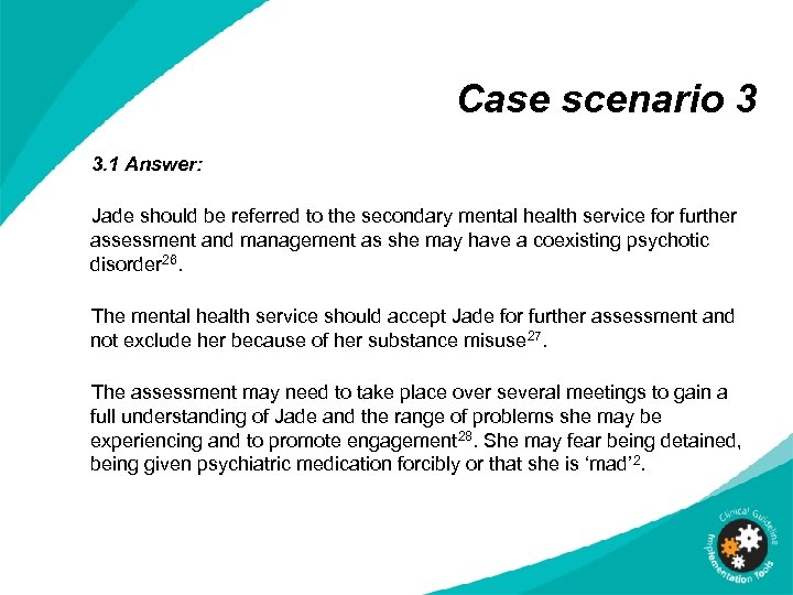 Case scenario 3 3. 1 Answer: Jade should be referred to the secondary mental