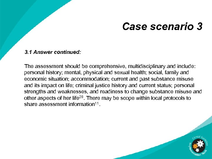 Case scenario 3 3. 1 Answer continued: The assessment should be comprehensive, multidisciplinary and