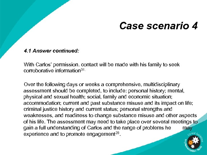 Case scenario 4 4. 1 Answer continued: With Carlos' permission. contact will be made