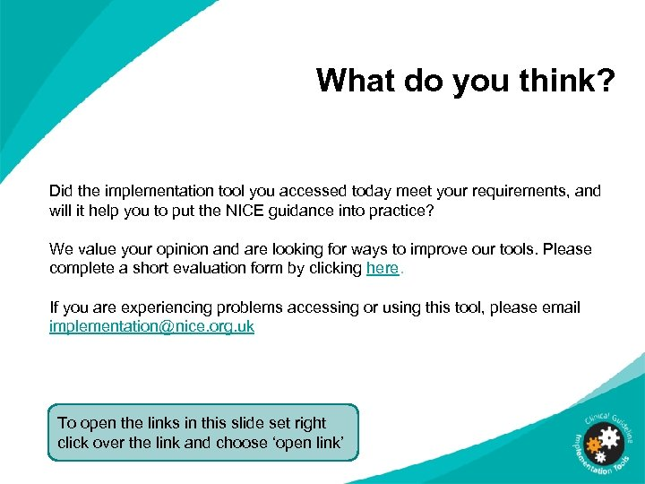 What do you think? Did the implementation tool you accessed today meet your requirements,