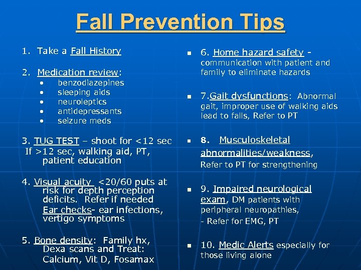 Fall Prevention Tips 1. Take a Fall History n communication with patient and family