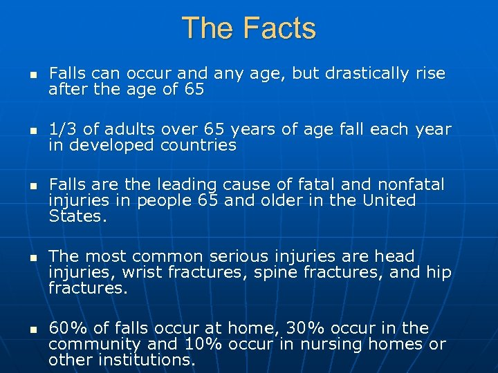 The Facts n Falls can occur and any age, but drastically rise after the