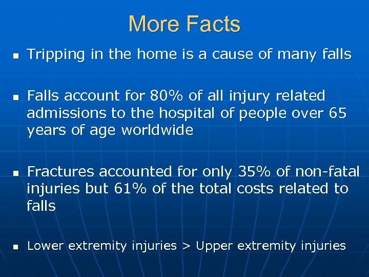 More Facts n n Tripping in the home is a cause of many falls