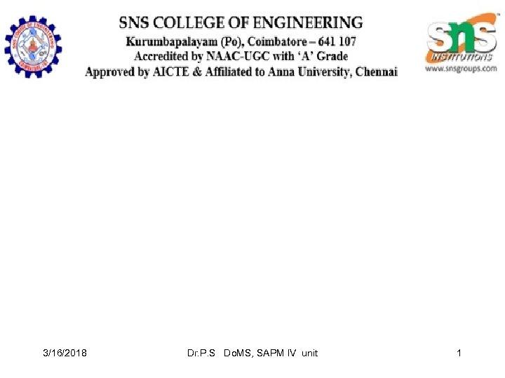 3/16/2018 Dr. P. S Do. MS, SAPM IV unit 1