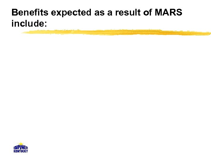 Benefits expected as a result of MARS include: