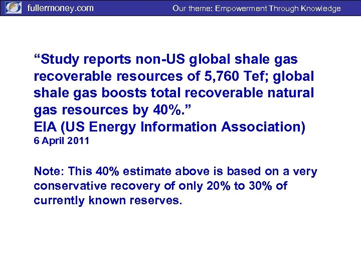 """fullermoney. com Our theme: Empowerment Through Knowledge """"Study reports non-US global shale gas recoverable"""