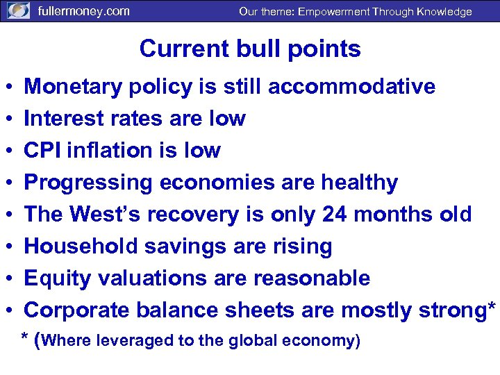 fullermoney. com Our theme: Empowerment Through Knowledge Current bull points • • Monetary policy