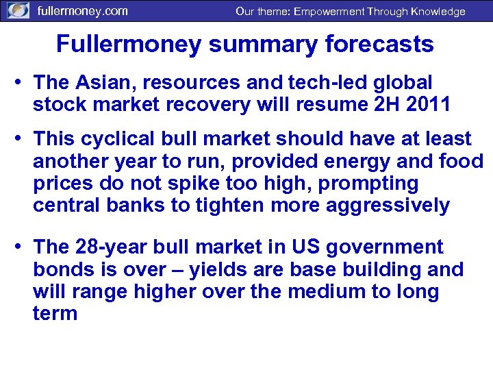 fullermoney. com Our theme: Empowerment Through Knowledge Fullermoney summary forecasts • The Asian, resources