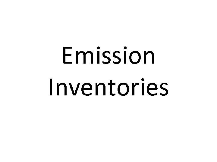 Emission Inventories