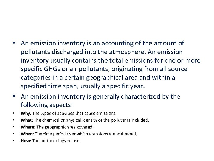 • An emission inventory is an accounting of the amount of pollutants discharged