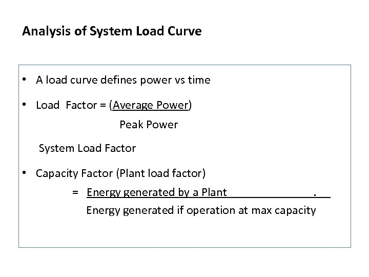 Analysis of System Load Curve • A load curve defines power vs time •