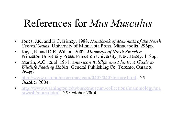 References for Musculus • Jones, J. K. and E. C. Birney. 1988. Handbook of