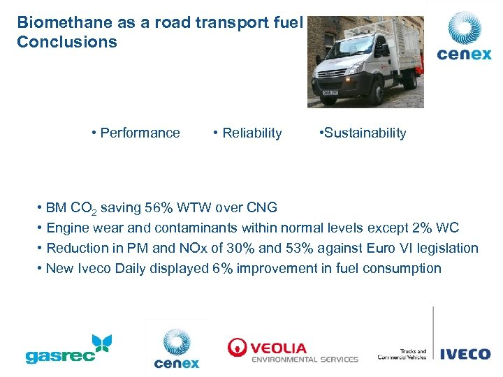 Biomethane as a road transport fuel Conclusions • Performance • Reliability • Sustainability •