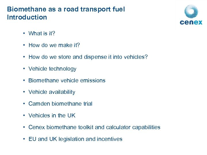 Biomethane as a road transport fuel Introduction • What is it? • How do