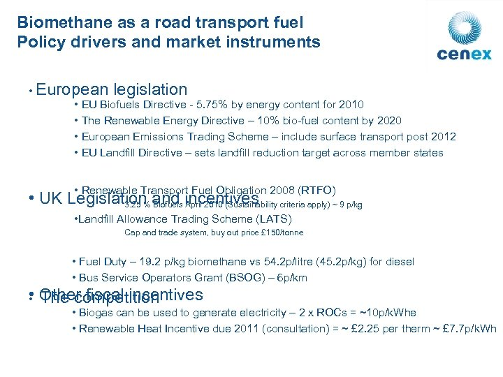 Biomethane as a road transport fuel Policy drivers and market instruments • European legislation