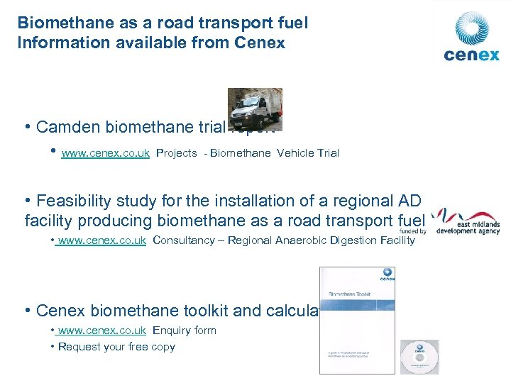 Biomethane as a road transport fuel Information available from Cenex • Camden biomethane trial